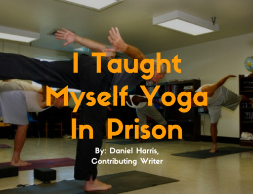 I Taught Myself Yoga In Prison – And It Changed My Life