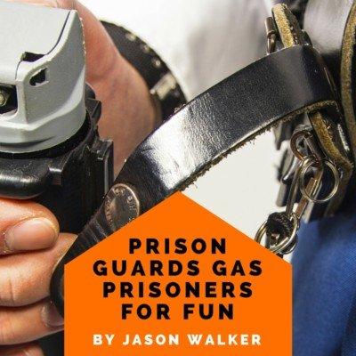 Prison Guards Gas Prisoners (1)