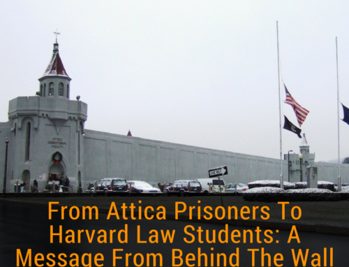 From Attica Prisoners To Harvard Law Students: A Message From Behind The Wall