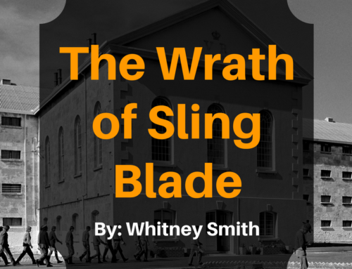 The Wrath of Sling Blade