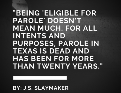 Getting Parole Is A Sham In Texas