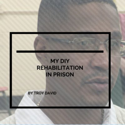 MY DIY REHABILIATION IN PRISON