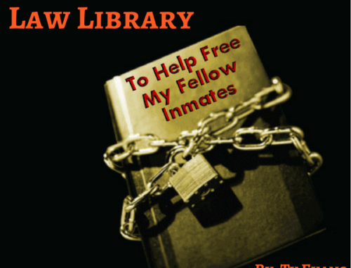 I Work in the Prison Law Library To Help Free My Fellow Inmates