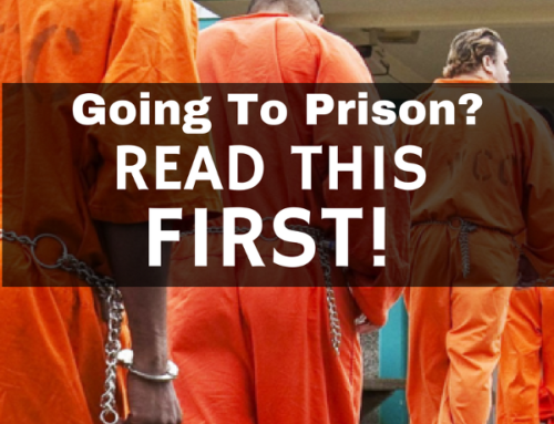 Going To Prison? READ THIS FIRST!