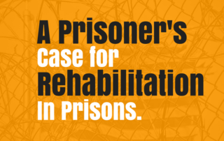 A Prisoner's Case for Rehabilitation in Prisons