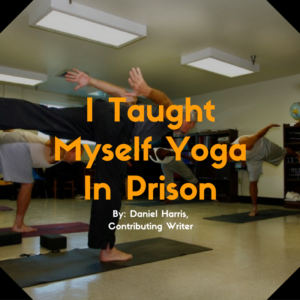 i-taught-myself-yoga-in-prison