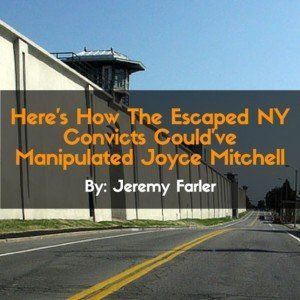 Here's How The Escaped NY Convicts Could've Manipulated Joyce Mitchell