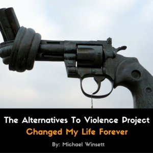 The Alternatives To Violence Project Changed My Everything